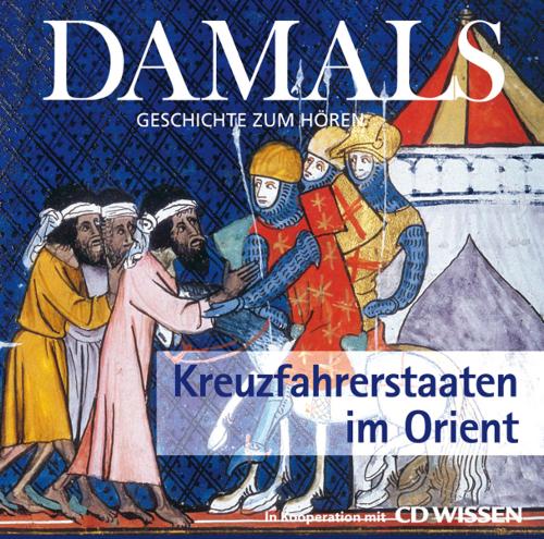 Kreuzfahrerstaaten im Orient. CD.