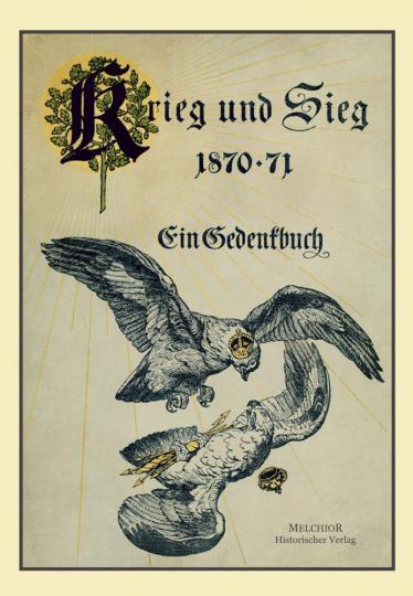 Krieg und Sieg 1870-1871: Ein Gedenkbuch - Reprint der Originalausgabe von 1896
