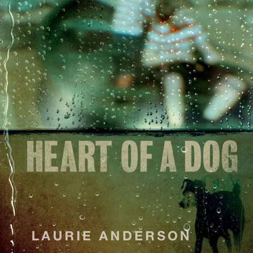 Laurie Anderson. Heart Of A Dog. CD.