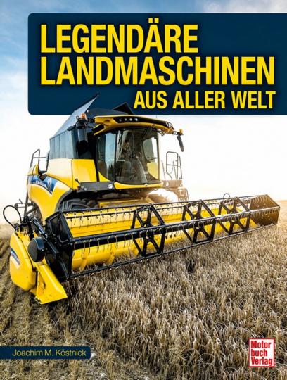 Legendäre Landmaschinen aus aller Welt.