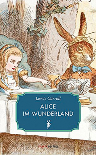 Lewis Carroll. Alice im Wunderland.