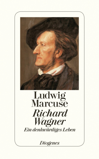 Ludwig Marcuse. Richard Wagner. Ein denkwürdiges Leben.