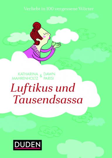Luftikus & Tausendsassa. Verliebt in 100 vergessene Wörter.