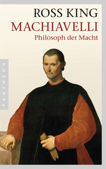 Machiavelli. Philosoph der Macht.