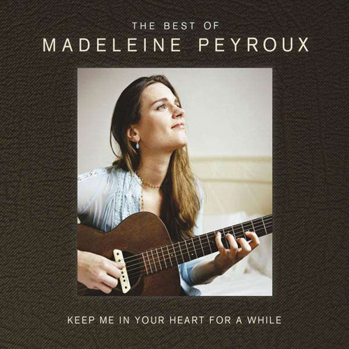 Madeleine Peyroux. Keep Me In Your Heart For A While: Best Of Madeleine Peyroux. 2 CDs.