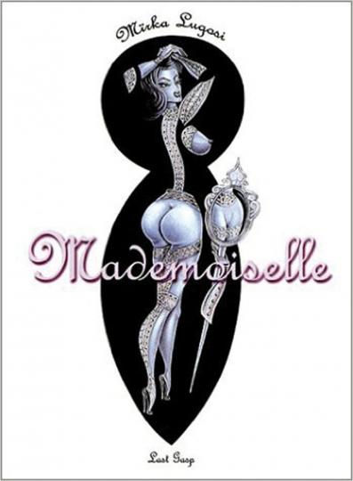 Mademoiselle. Mirka Lugosi.