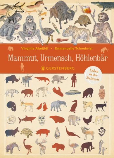 Mammut, Urmensch, Höhlenbär. Leben in der Steinzeit.