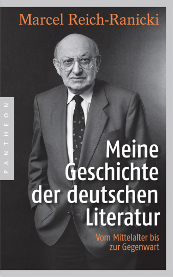 Marcel Reich-Ranicki. Meine Geschichte der deutschen Literatur. Vom Mittelalter bis zur Gegenwart.