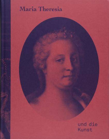 Maria Theresia und die Kunst.