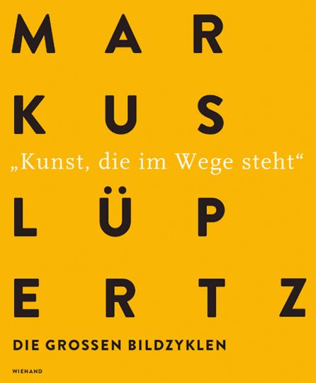 Markus Lüpertz. Die großen Bildzyklen.