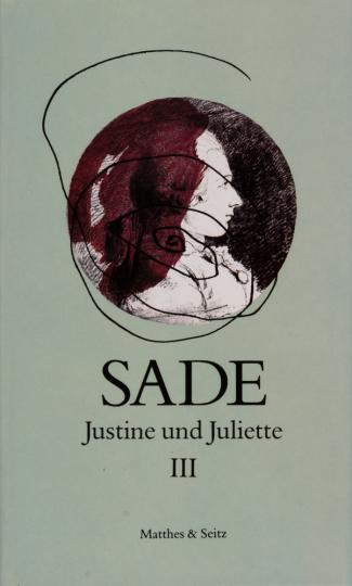Marquis de Sade. Justine und Juliette. Band III.