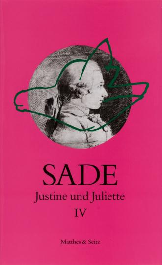 Marquis de Sade. Justine und Juliette. Band IV.