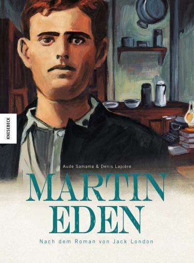 Martin Eden. Nach dem Roman von Jack London. Graphic Novel.