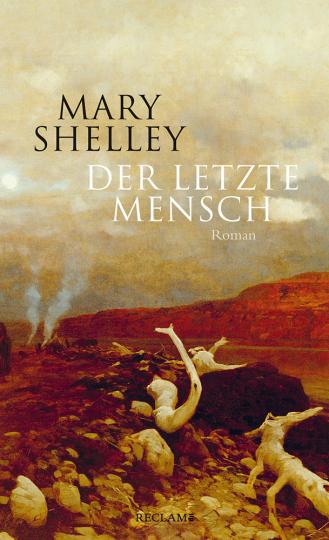 Mary Shelley. Der letzte Mensch. Roman.