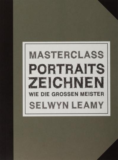 Masterclass. Portraits Zeichnen wie die großen Meister.