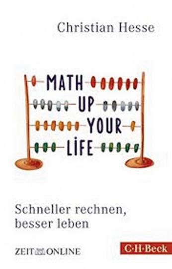 Math up your Life! - Schneller rechnen, besser leben