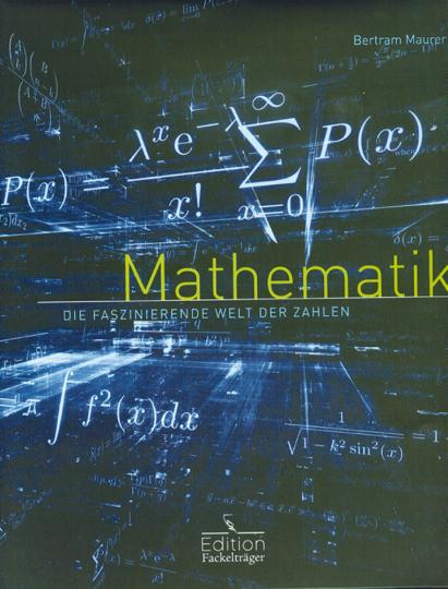 Mathematik. Die faszinierende Welt der Zahlen