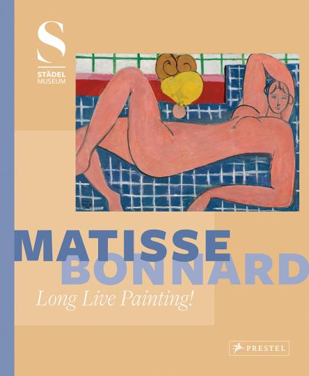 Matisse - Bonnard. Es lebe die Malerei!