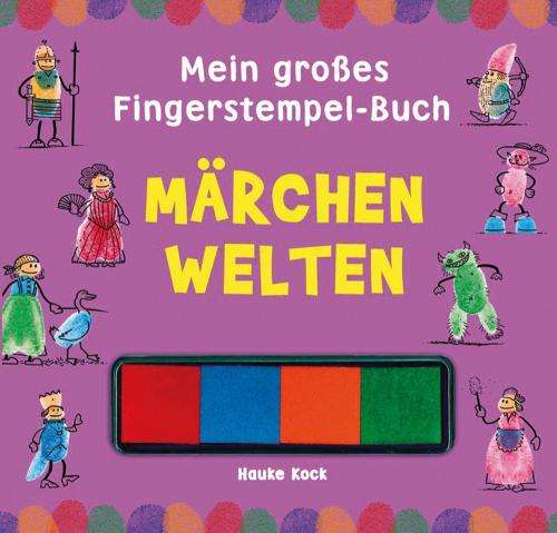 Mein großes Fingerstempelbuch. Märchenwelten.