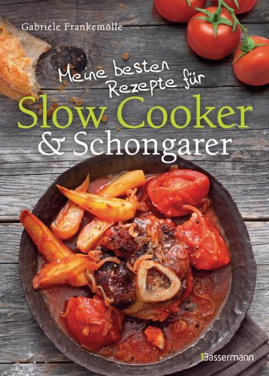 Meine besten Rezepte für Slow Cooker und Schongarer. Langsam kochen für mehr Geschmack.