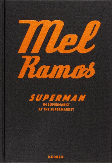 Mel Ramos. Superman im Supermarkt.