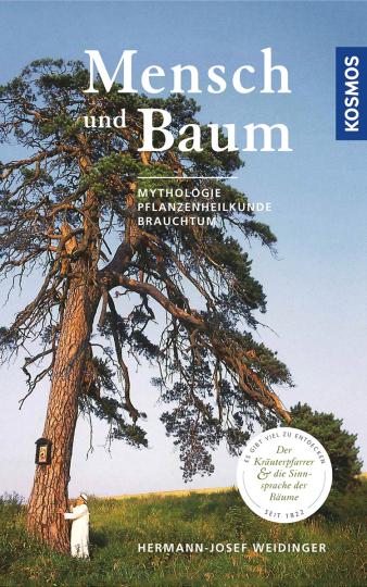 Mensch und Baum. Mythologie, Pflanzenheilkunde, Brauchtum.
