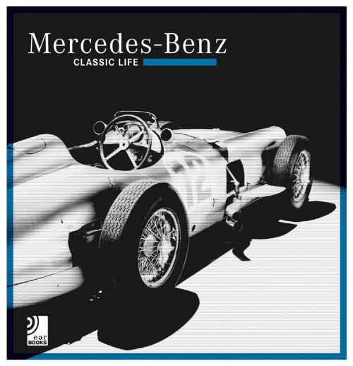 Mercedes Benz. Classic Life.