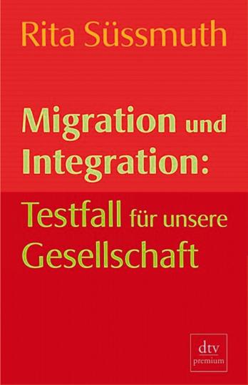 Migration und Integration - Testfall für unsere Gesellschaft