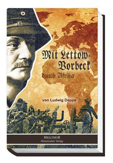 Mit Lettow-Vorbeck durch Afrika - Reprint der Originalausgabe von 1921