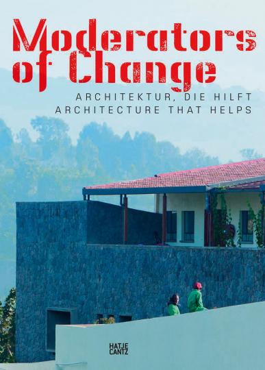 Moderators of Change. Architektur, die hilft. Jahresring 58. Jahrbuch für moderne Kunst.