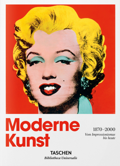 Moderne Kunst 1870-2000. Vom Impressionismus bis heute.