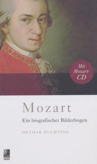 Mozart. Ein biografischer Bilderbogen mit CD.
