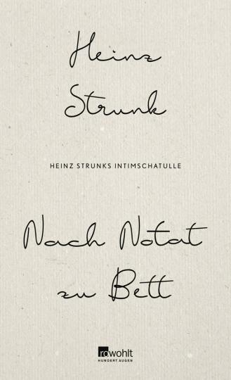 Nach Notat zu Bett. Heinz Strunks Intimschatulle.