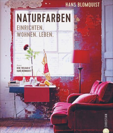 Naturfarben. Einrichten, Wohnen, Leben.