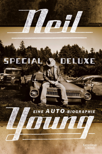 Neil Young. Special Deluxe. Eine Auto-Biographie.