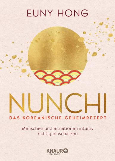 Nunchi - Das koreanische Geheimrezept. Menschen und Situationen intuitiv richtig einschätzen.