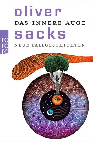 Oliver Sacks. Das innere Auge. Neue Fallgeschichten.