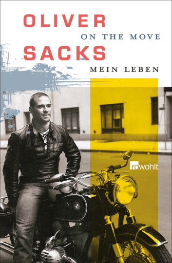 Oliver Sacks. On the Move. Mein Leben.