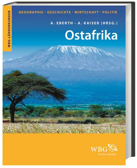 Ostafrika. Geographie, Geschichte, Wirtschaft, Politik.