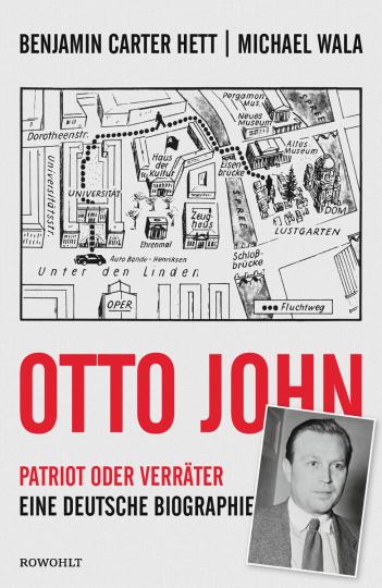 Otto John. Patriot oder Verräter. Eine deutsche Biographie.