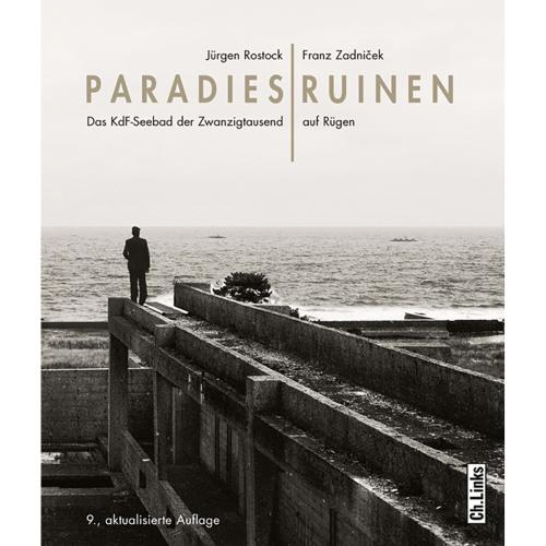 Paradiesruinen Das KdF-Seebad der Zwanzigtausend auf Rügen.