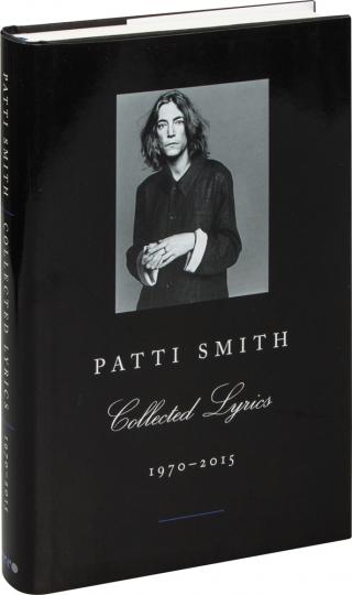 Patti Smith. Collected Lyrics. 1970-2015.