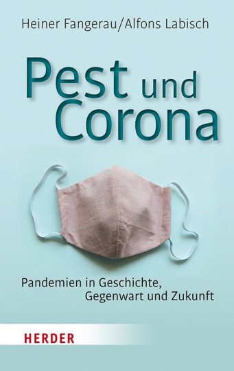 Pest und Corona. Pandemien in Geschichte, Gegenwart und Zukunft.