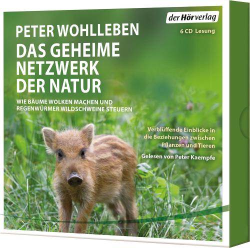 Peter Wohlleben. Das geheime Netzwerk der Natur. Wie Bäume Wolken machen und Regenwürmer Wildschweine kontrollieren. mp3-CD.