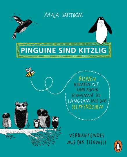 Pinguine sind kitzlig, Bienen schlafen nie, und keiner schwimmt so langsam wie das Seepferdchen. Verblüffendes aus der Tierwelt.