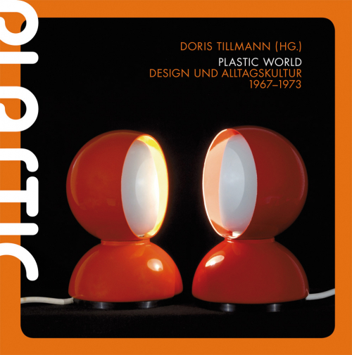 Plastic World. Design und Alltagskultur 1967-1973.