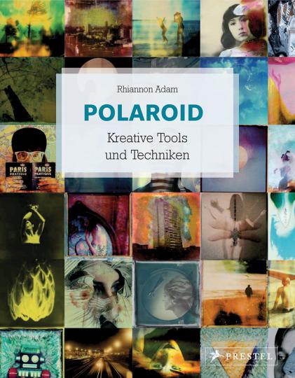 Polaroid. Kreative Tools und Techniken.