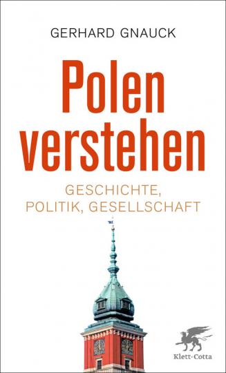 Polen verstehen - Geschichte, Politik, Gesellschaft.