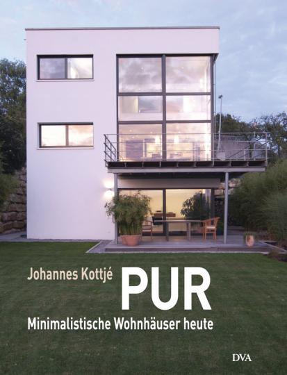 PUR. Minimalistische Wohnhäuser heute.