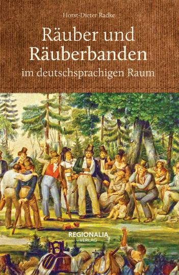 Räuber und Räuberbanden im deutschsprachigen Raum.